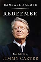 Redeemer: The Life of Jimmy Carter by Randall Balmer(2014-05-13)