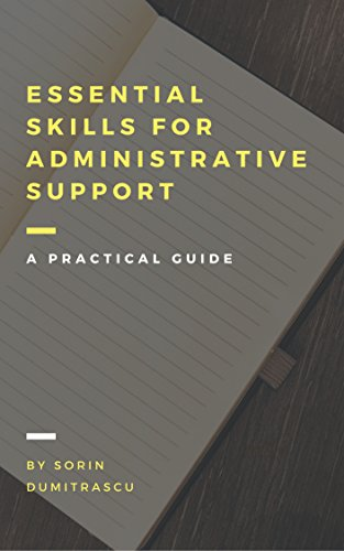 Essential Skills for Administrative Support Professionals: A Practical Guide (English Edition)