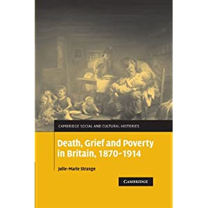 Death, Grief and Poverty in Britain, 1870–1914 (Cambridge Social and Cultural Histories)