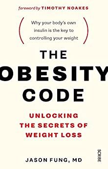 The Obesity Code: unlocking the secrets of weight loss by [Fung, Jason]