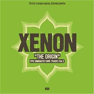 """XENON """"THE ORIGIN"""""""