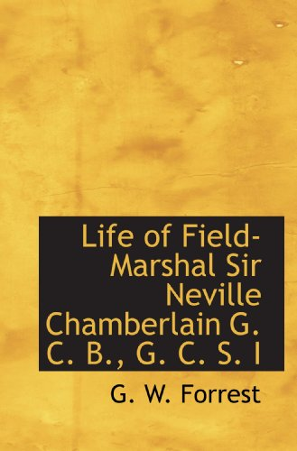 Life of Field-Marshal Sir Neville Chamberlain G. C. B., G. C. S. I