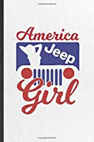 America Jeep Girl: Funny Jeep Girl Lover Lined Notebook/ Blank Journal For Retro Car Driver, Inspirational Saying Unique Special Birthday Gift Idea Personal 6x9 110 Pages