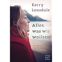 Alles, was wir wollten (German Edition)