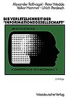 Die Verletzlichkeit der 'Informationsgesellschaft' (Sozialvertraegliche Technikgestaltung, Hauptreihe) (German Edition)