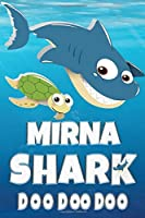 Mirna: Mirna Shark Doo Doo Doo Notebook Journal For Drawing or Sketching Writing Taking Notes, Custom Gift With The Girls Name Mirna