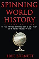 Spinning World History: The Tales, Traditions and Turning Points of World History and the Regional Challenges of Today