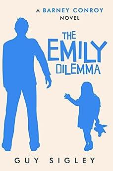 The Emily Dilemma (Barney Conroy Book 2) by [Sigley, Guy]