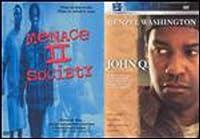 Menace II Society / John Q