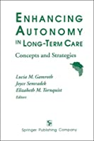 Enhancing Autonomy in Long-Term Care: Concepts and Strategies