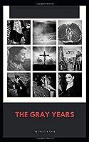 The Gray Years
