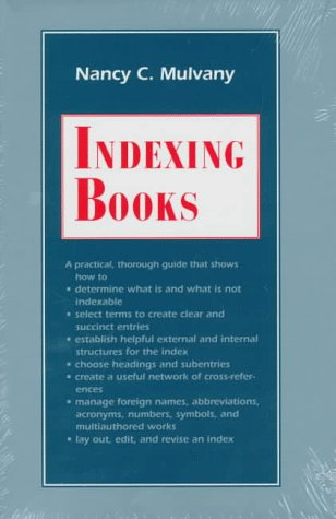 Download Indexing Books (Chicago Guides to Writing, Editing & Publishing) 0226550141