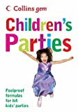 Children's Parties: Foolproof Formulas for Hit Kids' Parties (Collins Gem)