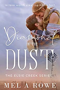 Diamond in the Dust (Elsie Creek Book 2) by [Rowe, Mel A]