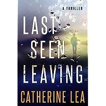 Last Seen Leaving: A Thriller