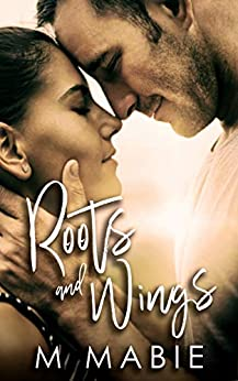 Roots and Wings (City Limits Book 1) by [Mabie, M.]