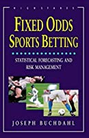 Fixed Odds Sports Betting: Statistical Forecasting and Risk Management