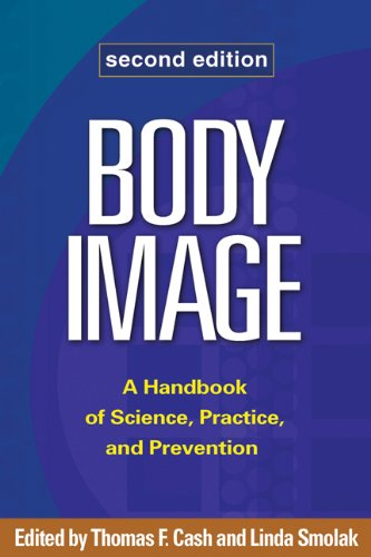 Body Image, Second Edition: A Handbook of Science, Practice, and Prevention (English Edition)