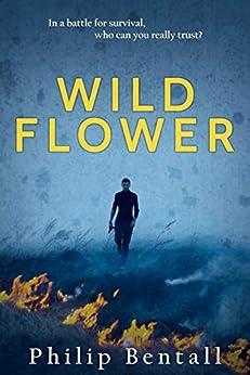 Wild Flower by [Bentall, Philip]