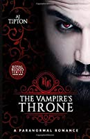 The Vampire's Throne: A Paranormal Romance (Royal Blood)