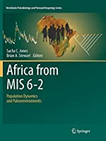 Africa from MIS 6-2: Population Dynamics and Paleoenvironments (Vertebrate Paleobiology and Paleoanthropology)