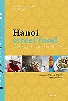 Hanoi Street Food: Cooking & Travelling in Vietnam