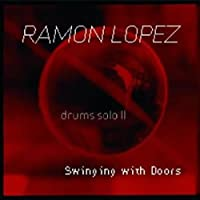 Drums Solo II: Swinging With Doors