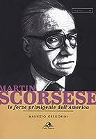 Martin Scorsese. Le forze primigenie dell'America