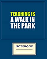 TEACHING IS A WALK IN THE PARK: Carefully crafted journal and planner layouts that cover TEACHER'S everything from daily, weekly and monthly planning, yearly school.