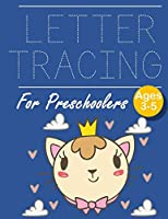 Letter Tracing for Preschoolers: Cute Cat | Letter Tracing Book |Practice for Kids | Ages 3+ | Alphabet Writing Practice | Handwriting Workbook | Kindergarten | toddler
