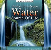 Nature Meditation Series: Water Source of Life