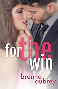 For The Win: (Jordan & April #1) (Gaming The System Book 4) by [Aubrey, Brenna]
