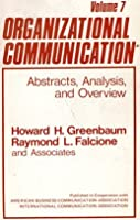 Organizational Communication: Abstracts, Analysis, and Overview (Organizational Communication Abstracts)