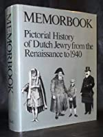 Memorbook: History of Dutch Jewry from the Renaissance to 1940