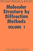 Molecular Structure by Diffraction Methods: Volume 1 (Specialist Periodical Reports)