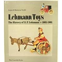 Lehmann Toys, the History of E. P. Lehmann 1881-1981