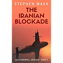 The Iranian Blockade (USS Stonewall Jackson Book 4)