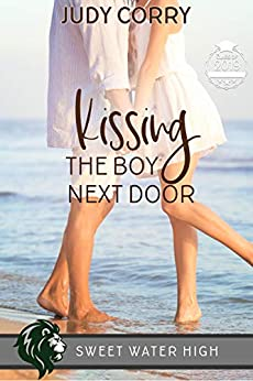 Kissing The Boy Next Door (Sweet Water High Book 3) by [Corry, Judy]