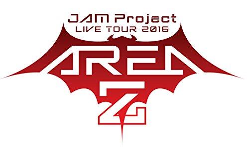 JAM Project LIVE TOUR 2016~AREA Z~LIVE DVD[DVD]