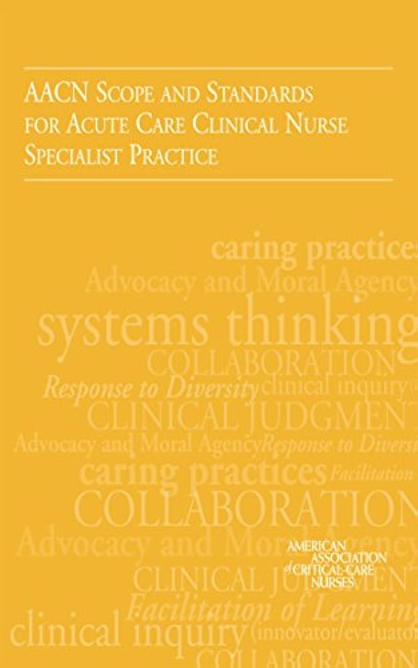区危機不承認AACN Scope and Standards for Acute Care Clinical Nurse Specialist Practice (English Edition)