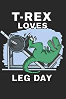 "T-Rex Loves Leg Day: Notebook | Journal | Handlettering | Logbook | 110 Pages Sketchpaper | 6"" x 9"" 