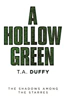 A Hollow Green: The Shadows Among the Starres