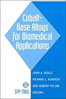 Cobalt-Base Alloys for Biomedical Applications (Astm Special Technical Publication)