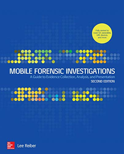 Download Mobile Forensic Investigations: A Guide to Evidence Collection, Analysis, and Presentation, Second Edition 1260135098