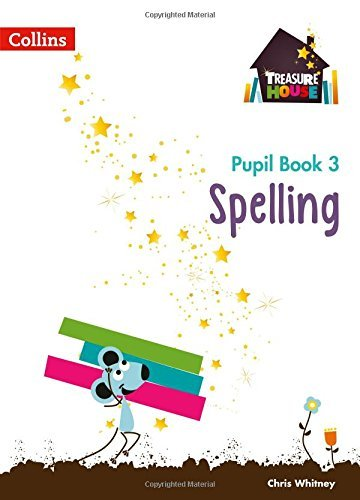 Treasure House Year 3 Spelling Pupil Book (Treasure House)