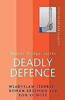 Deadly Defence (Master Bridge Series)