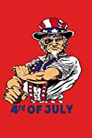 """Uncle Sam 4th of July: Funny Uncle Sam Patriotic 4th of July Gifts American Uncle Sam Great Gift For Independence Day Journal 6"""" x 9""""(15.24 x 22.86 cm), 120 Pages (Independence Day Themed Book)"""