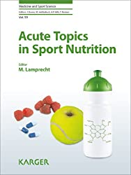 Acute Topics in Sport Nutrition (Medicine and Sport Science)