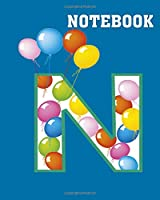 Notebook: letter n ballons - 50 sheets, 100 pages - 8 x 10 inches