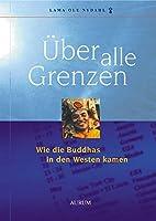 Ueber alle Grenzen: Wie die Buddhas in den Westen kamen
